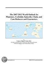 The 2007-2012 World Outlook for Planetary, Cycloidal, Epicyclic, Chain, and Cam Reducers and Gearmotors