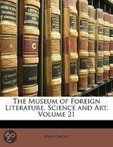 The Museum Of Foreign Literature, Science And Art, Volume 21
