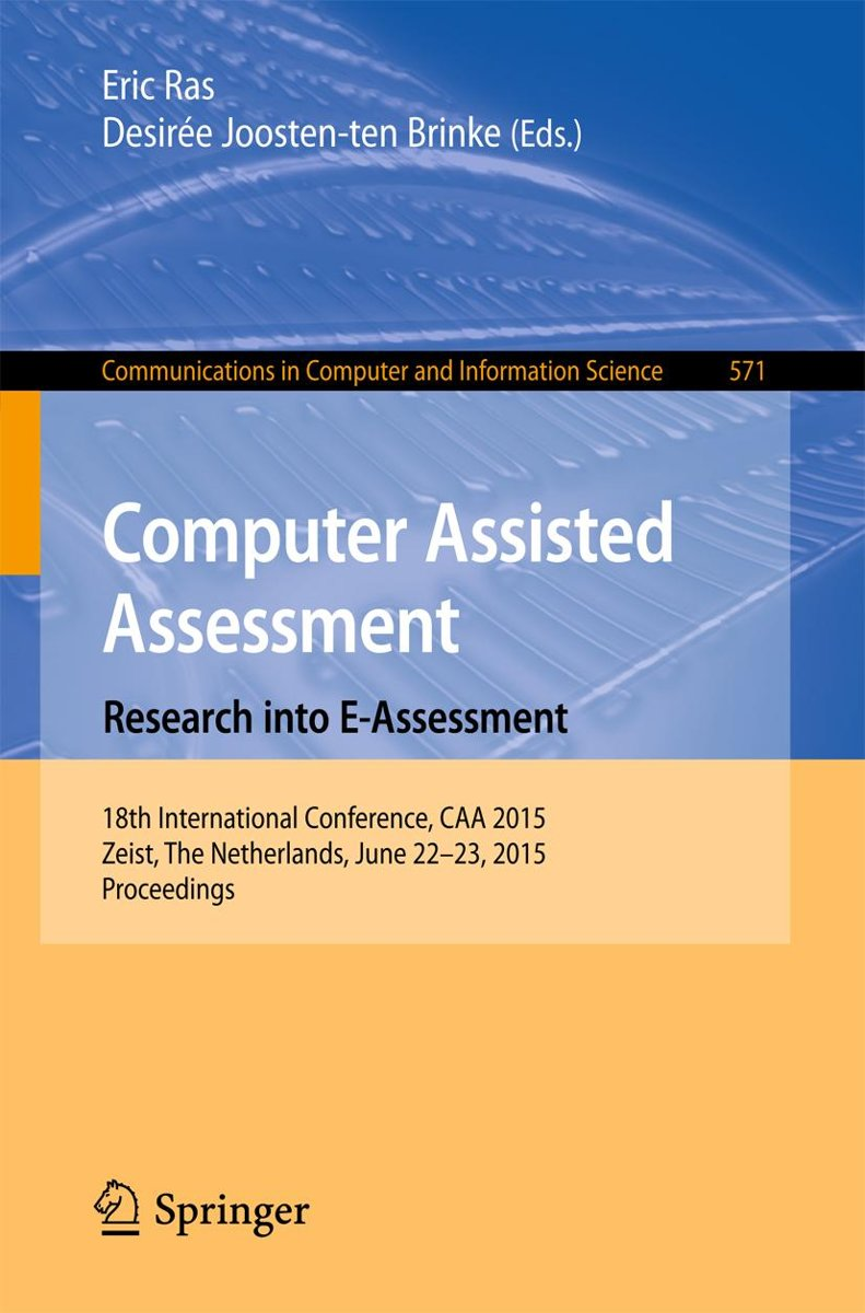 Computer Assisted Assessment. Research into E-Assessment