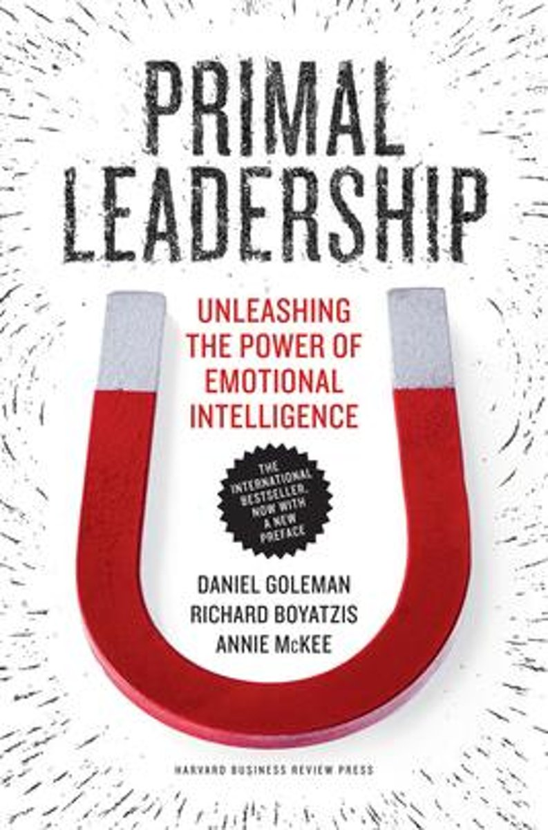 Primal Leadership, With a New Preface by the Authors