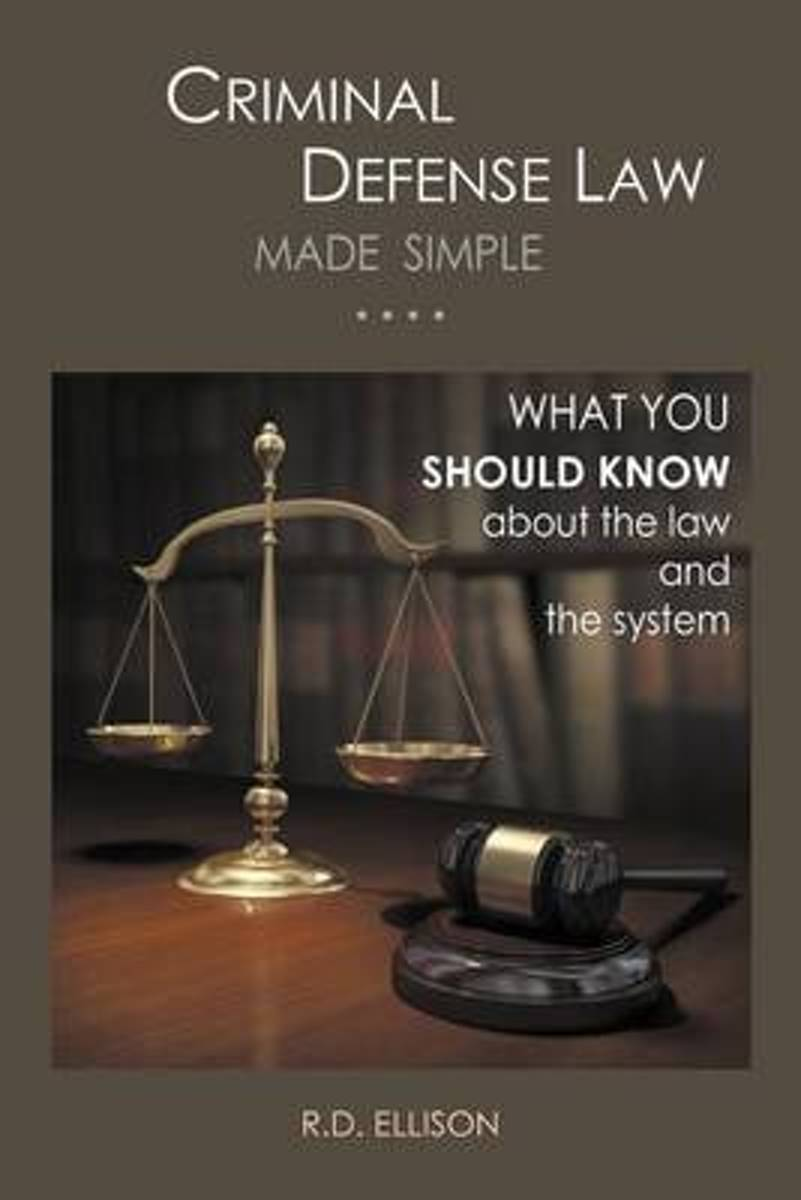 Criminal Defense Law Made Simple ....