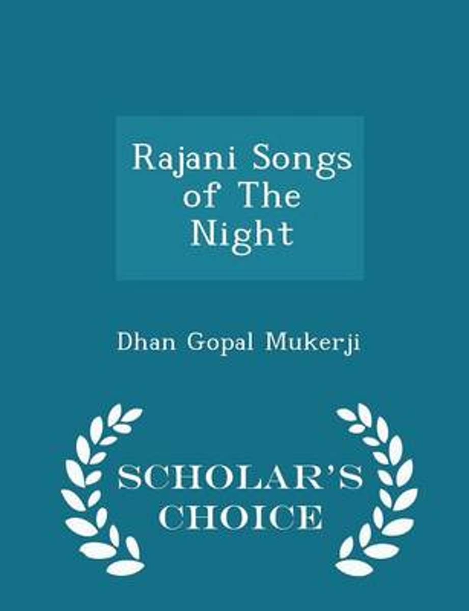 Rajani Songs of the Night - Scholar's Choice Edition