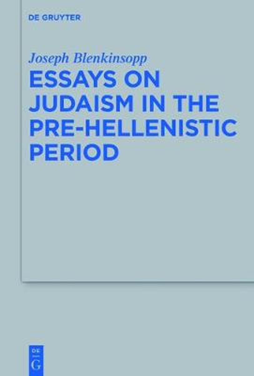Essays on Judaism in the Pre-Hellenistic Period