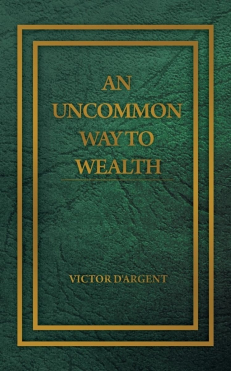 An Uncommon Way to Wealth