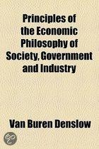 Principles Of The Economic Philosophy Of Society, Government And Industry