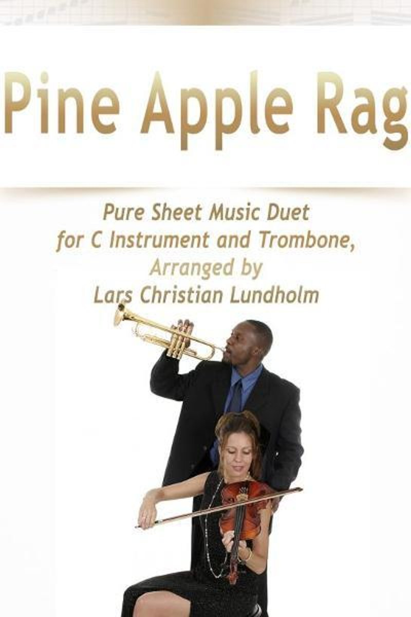 Pine Apple Rag Pure Sheet Music Duet for C Instrument and Trombone, Arranged by Lars Christian Lundholm