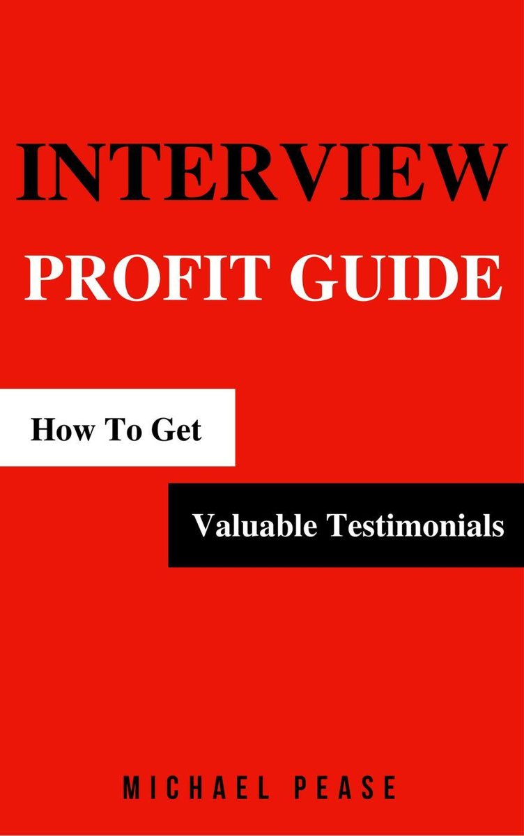 Interview Profit Guide: How To Get Valuable Testimonials
