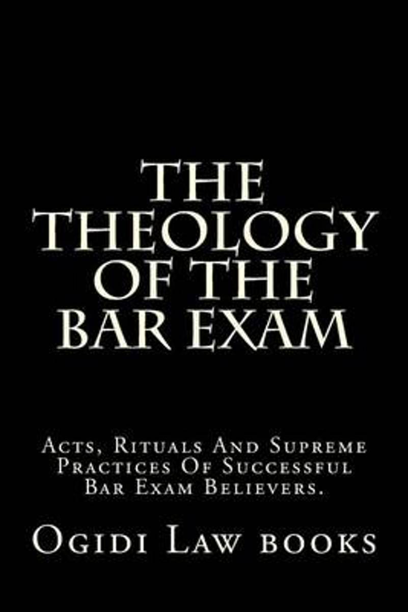 The Theology of the Bar Exam