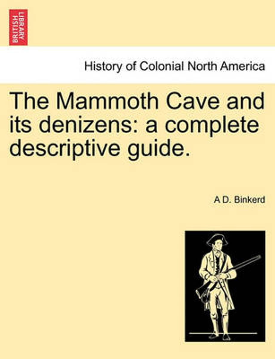 The Mammoth Cave and Its Denizens