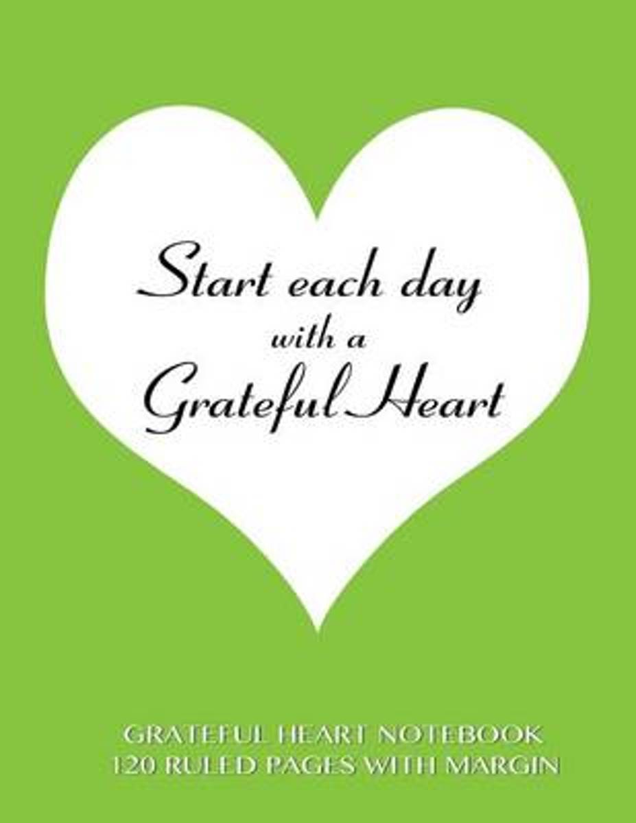 Grateful Heart Notebook 120 Ruled Pages with Margin