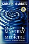 Magick, Mystery and Medicine
