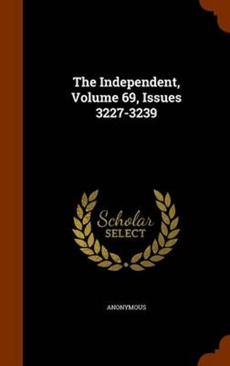 The Independent, Volume 69, Issues 3227-3239