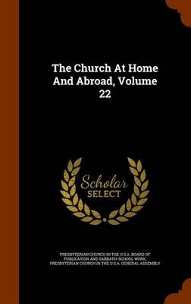 The Church at Home and Abroad, Volume 22