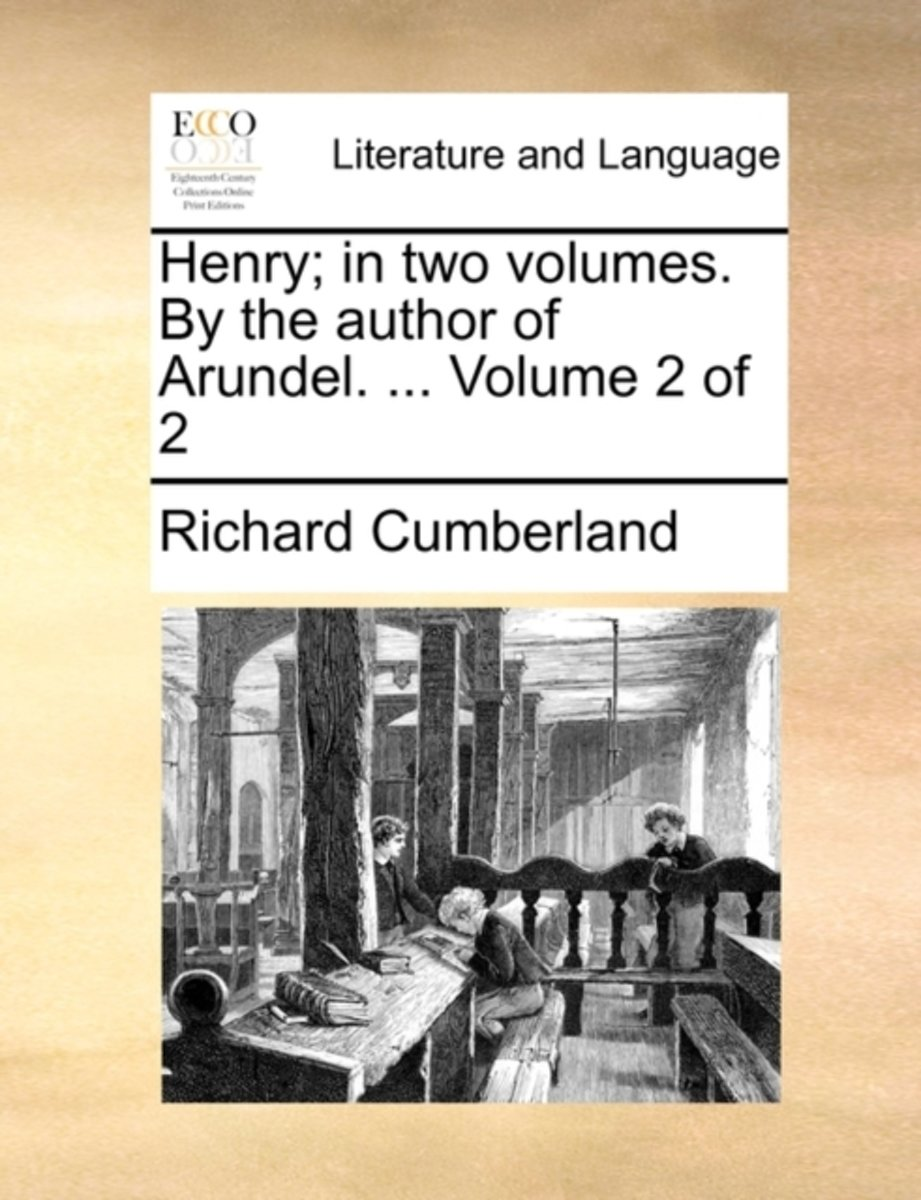 Henry; In Two Volumes. by the Author of Arundel. ... Volume 2 of 2