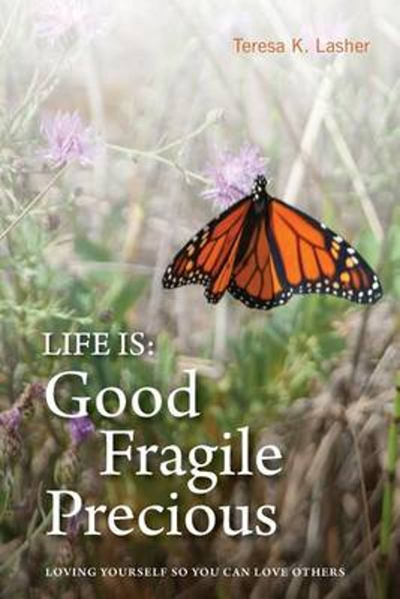 Life Is Good Fragile Precious