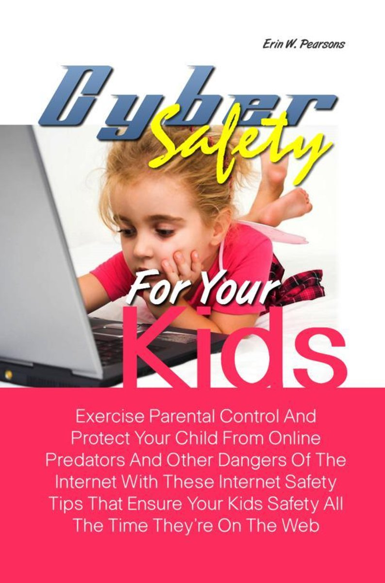 Cyber Safety For Your Kids