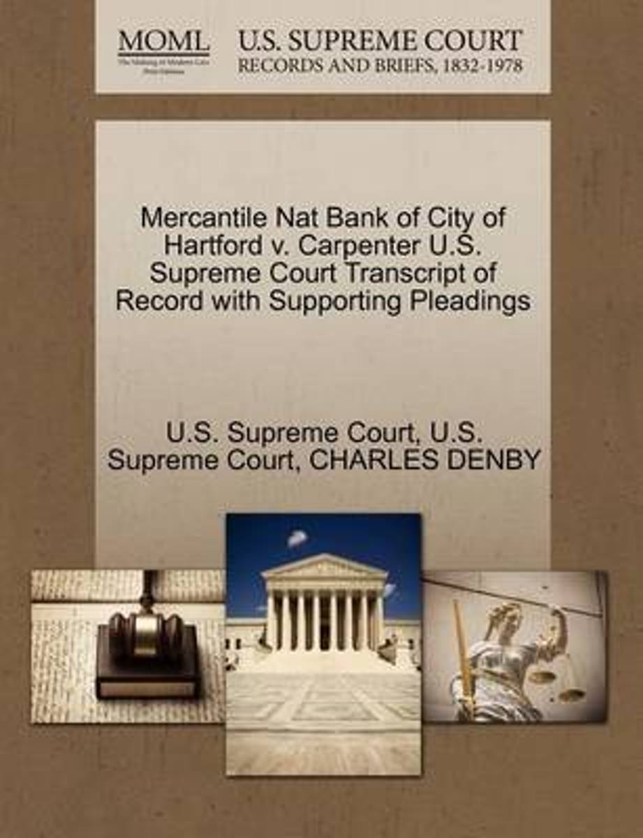 Mercantile Nat Bank of City of Hartford V. Carpenter U.S. Supreme Court Transcript of Record with Supporting Pleadings