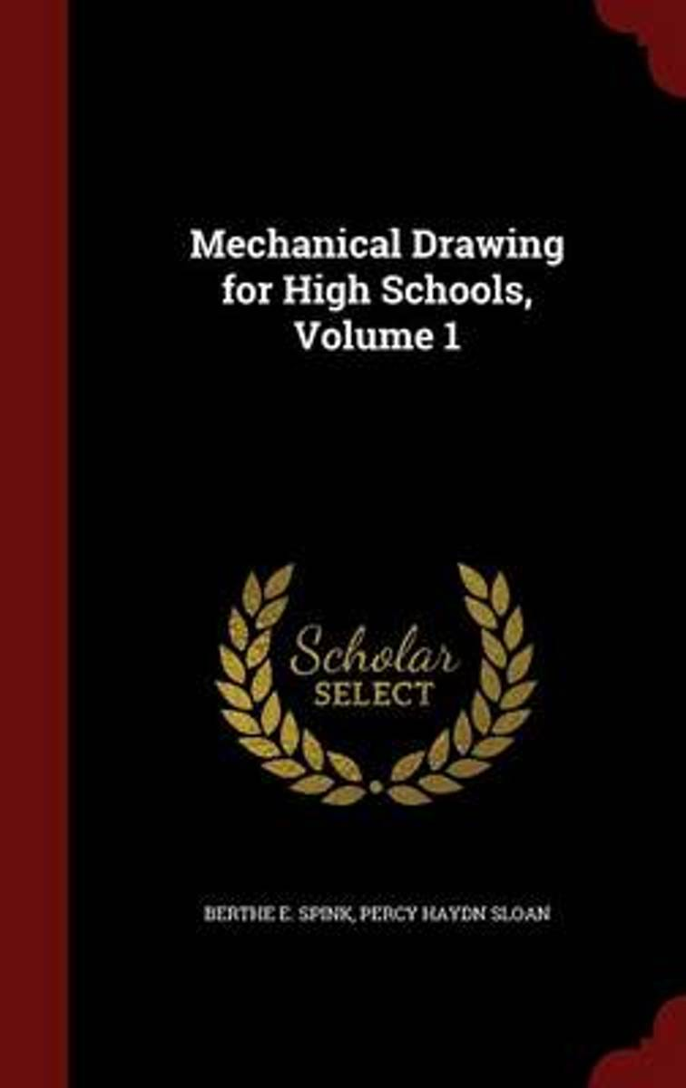 Mechanical Drawing for High Schools, Volume 1