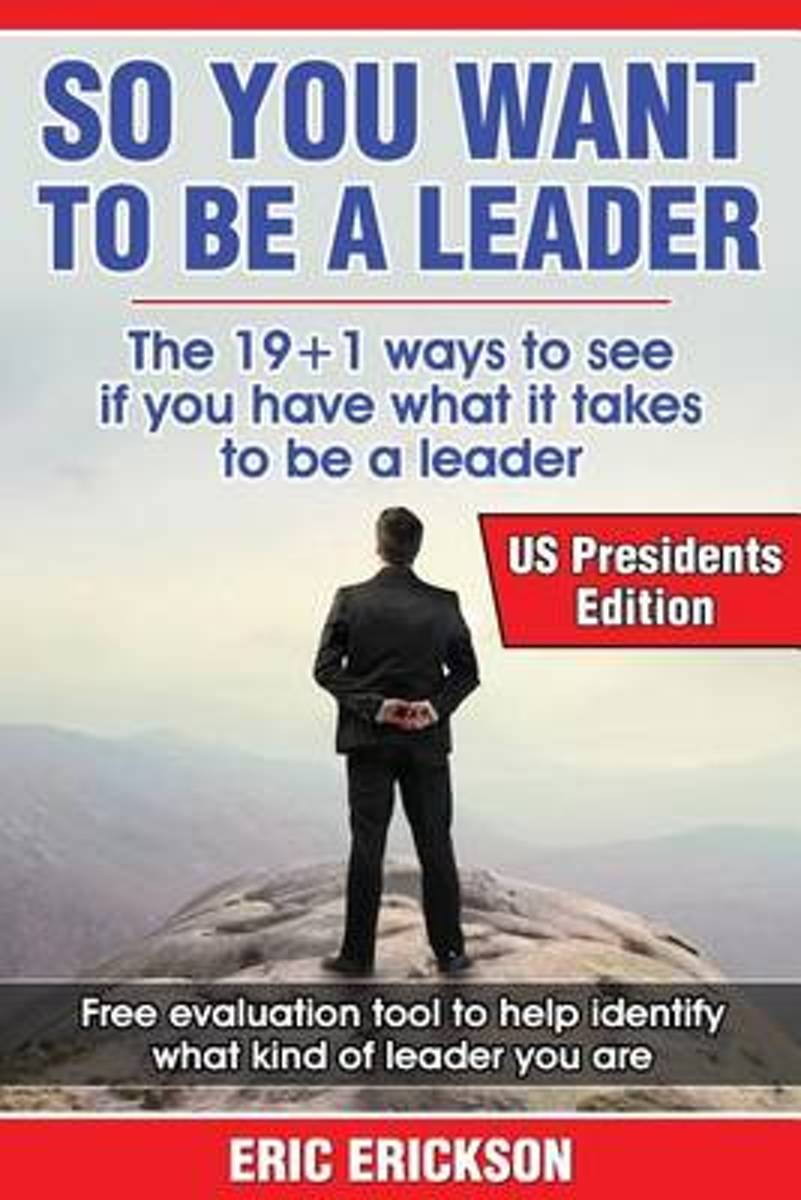 So You Want to Be a Leader, Us Presidents Edition