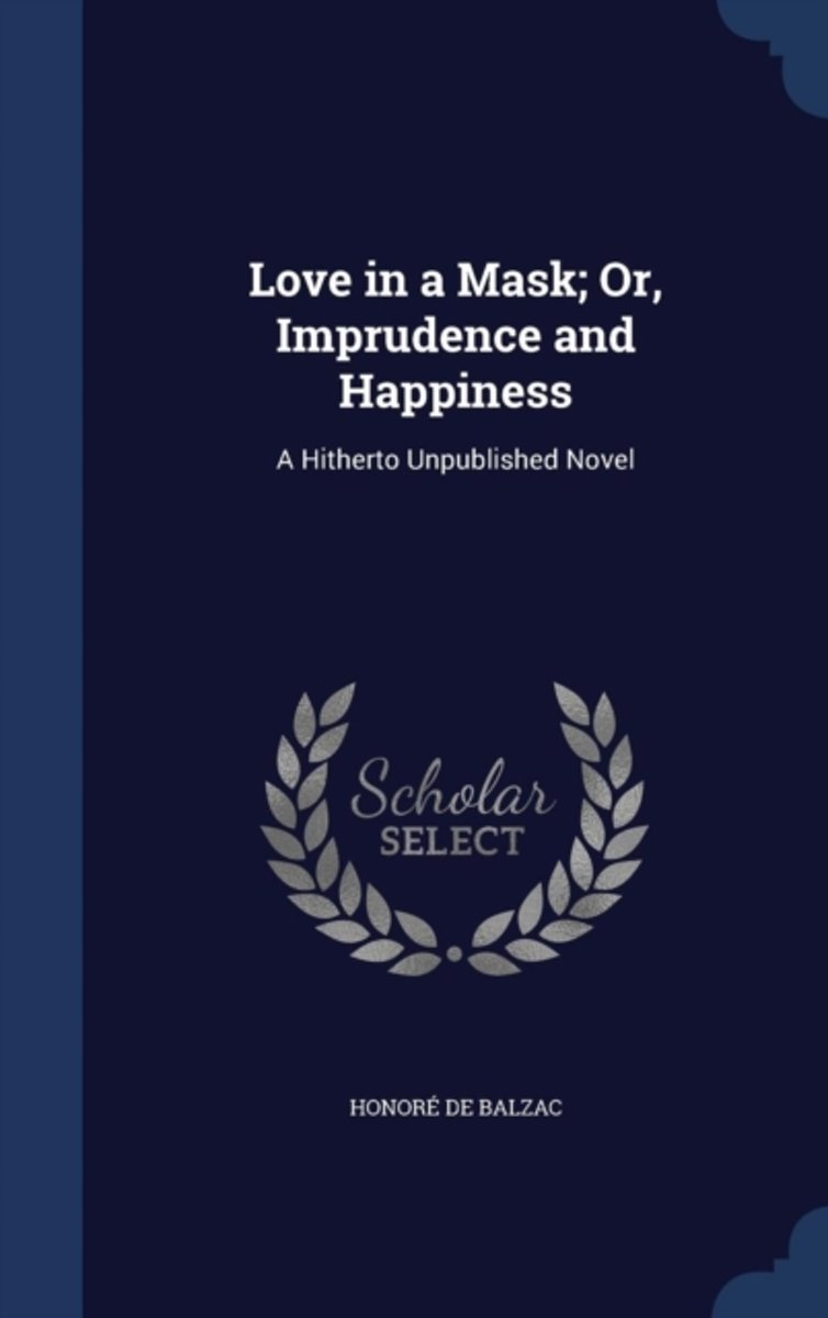 Love in a Mask; Or, Imprudence and Happiness