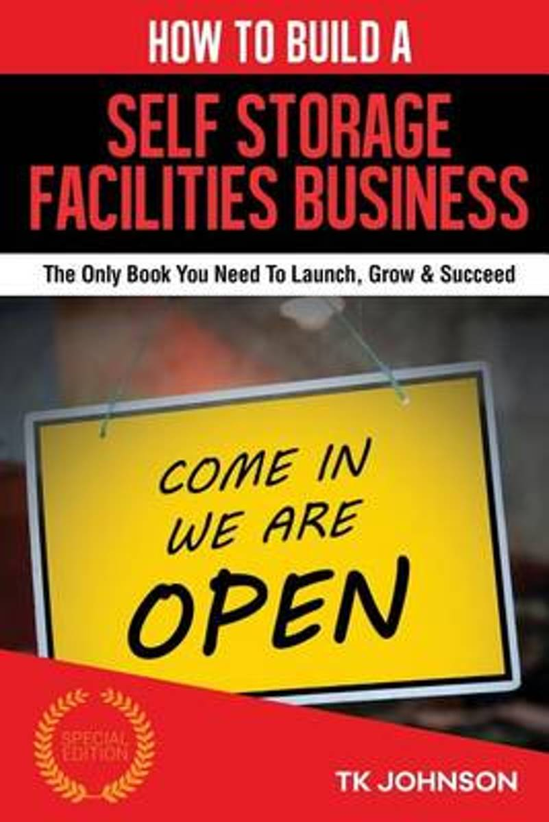 How to Build a Self Storage Facilities Business (Special Edition)