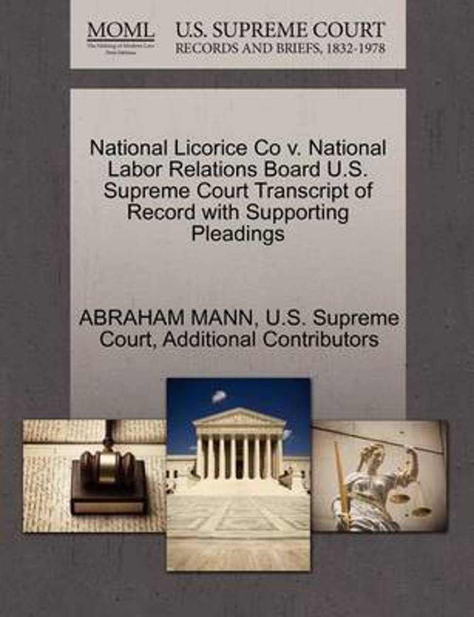 National Licorice Co V. National Labor Relations Board U.S. Supreme Court Transcript of Record with Supporting Pleadings