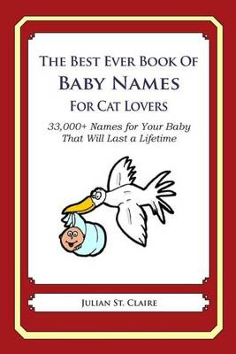 The Best Ever Book of Baby Names for Cat Lovers