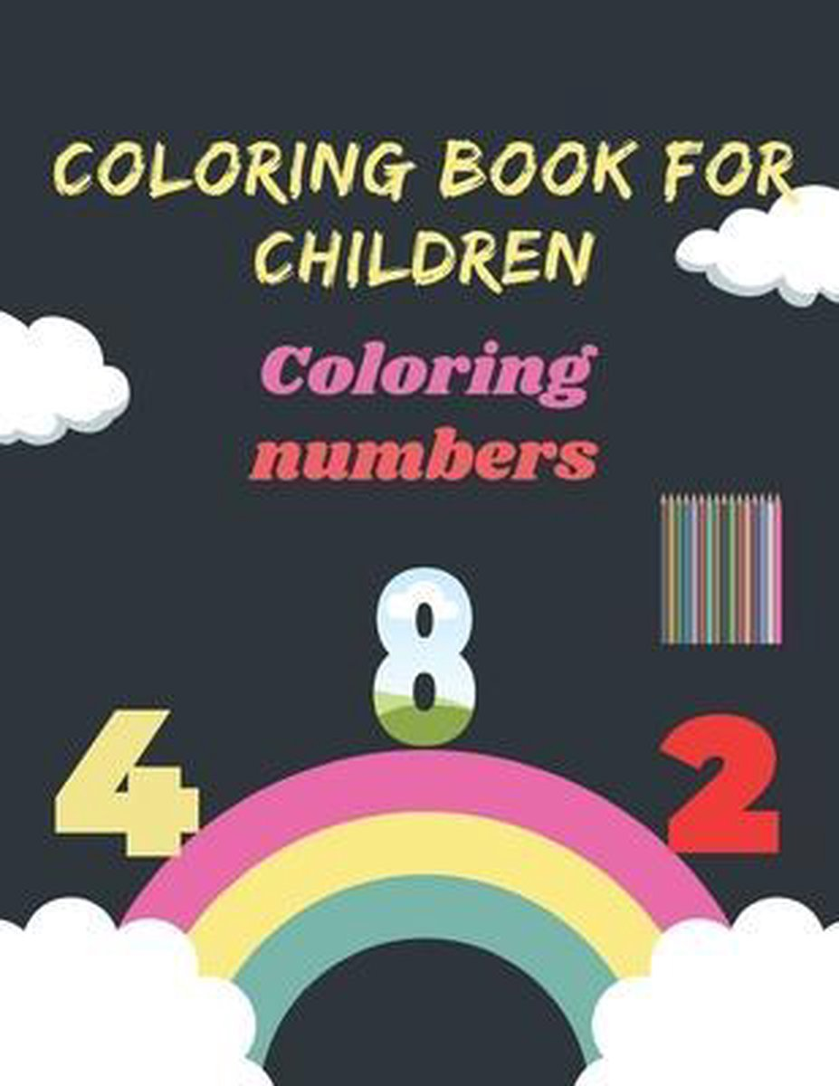 Coloring book for children Coloring numbers: Children's Coloring Books Activity Books