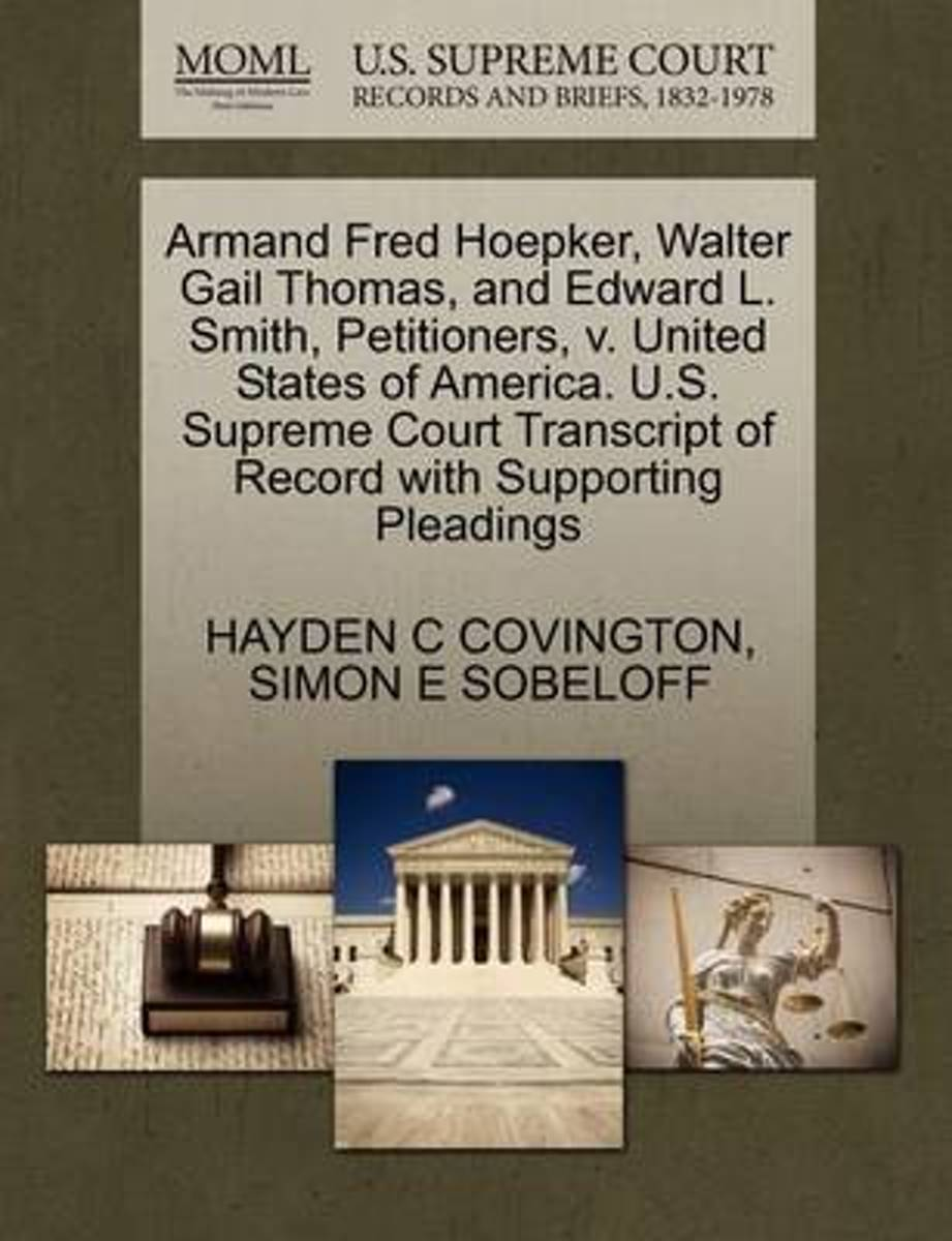 Armand Fred Hoepker, Walter Gail Thomas, and Edward L. Smith, Petitioners, V. United States of America. U.S. Supreme Court Transcript of Record with Supporting Pleadings