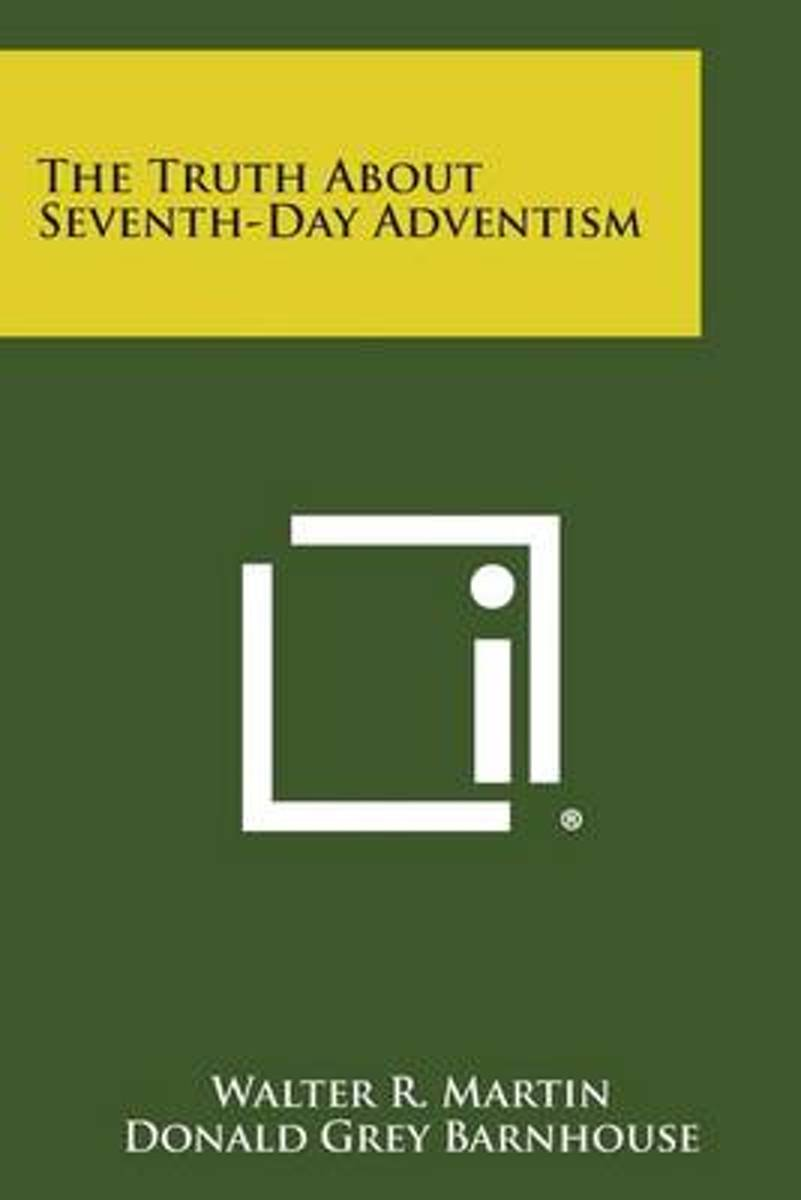 The Truth about Seventh-Day Adventism