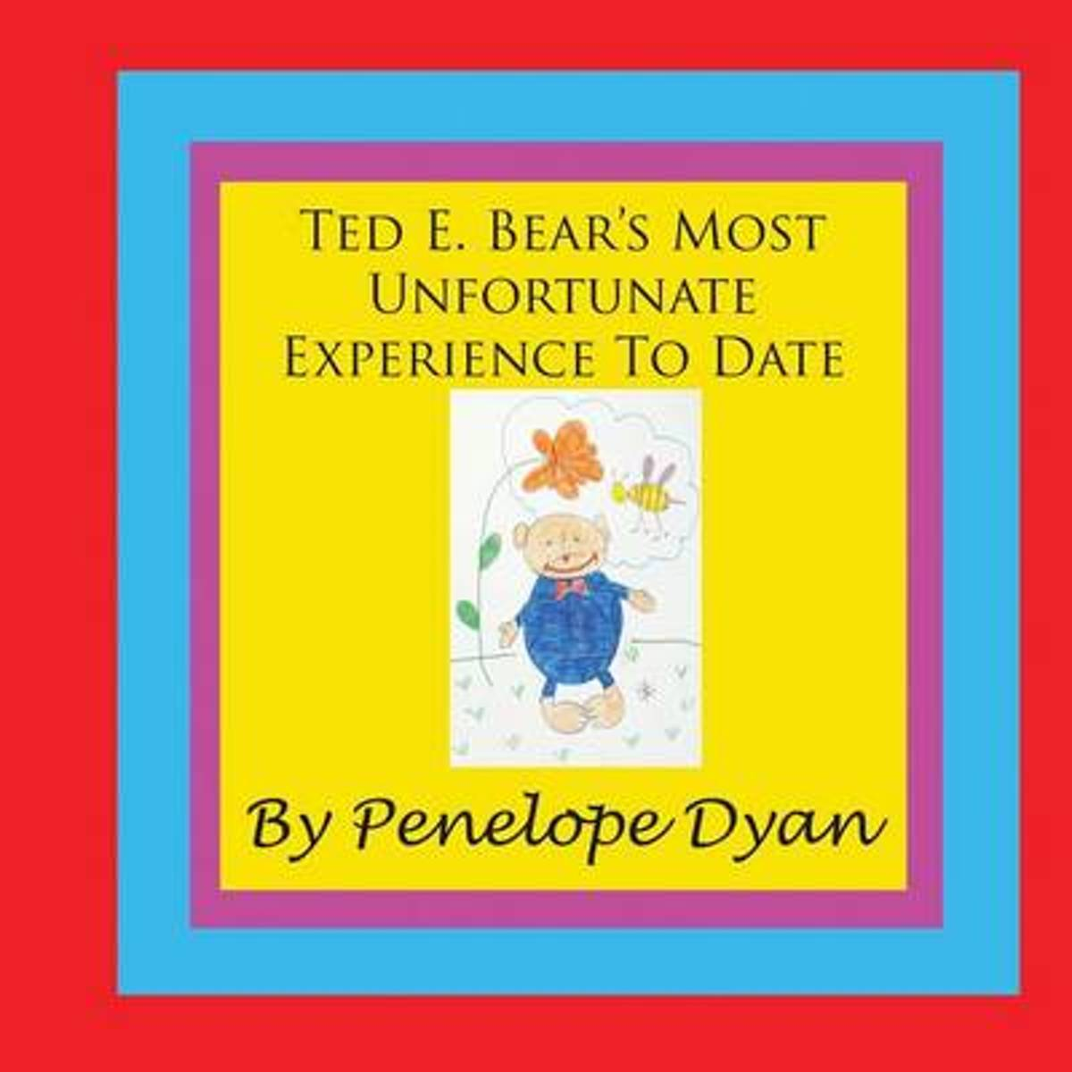 Ted E. Bear's Most Unfortunate Experience To Date