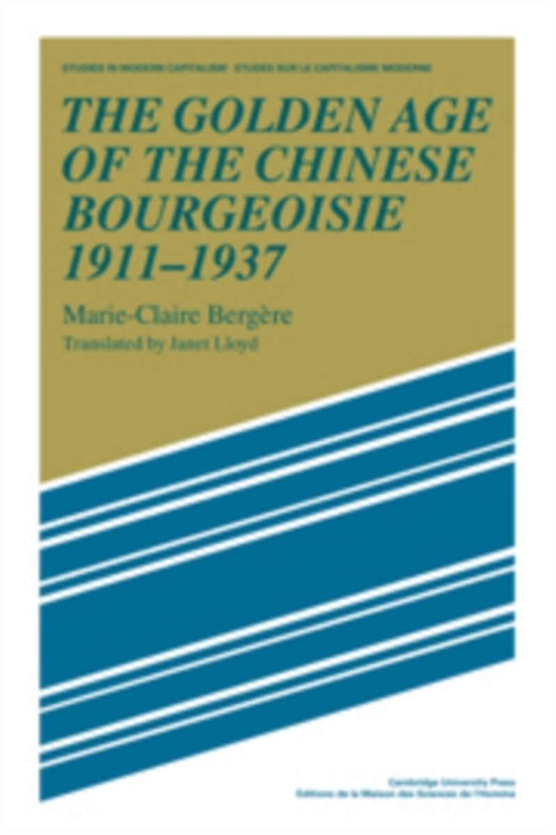 The Golden Age of the Chinese Bourgeoisie 1911-1937