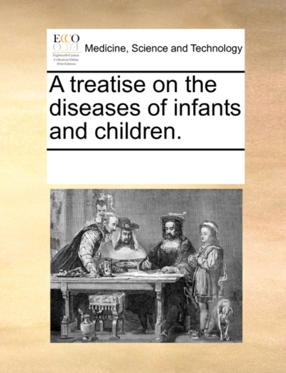 A Treatise on the Diseases of Infants and Children