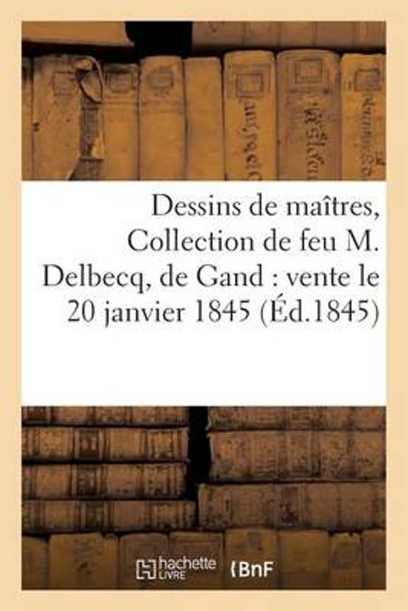 Dessins de Ma�tres, Collection de Feu M. Delbecq, de Gand