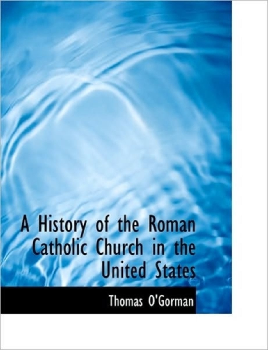 A History of the Roman Catholic Church in the United States