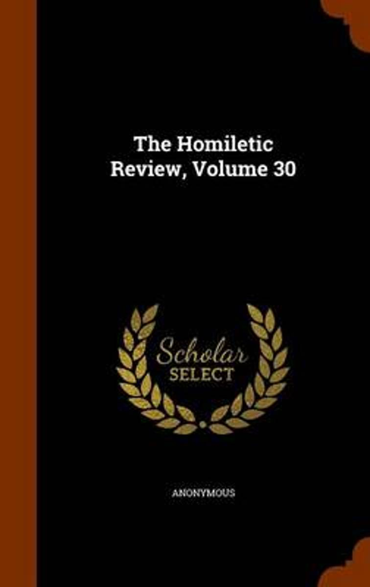The Homiletic Review, Volume 30