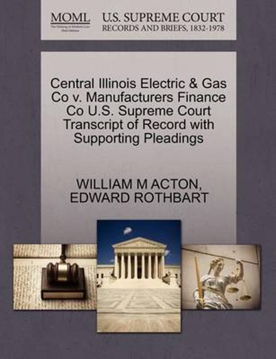 Central Illinois Electric & Gas Co V. Manufacturers Finance Co U.S. Supreme Court Transcript of Record with Supporting Pleadings