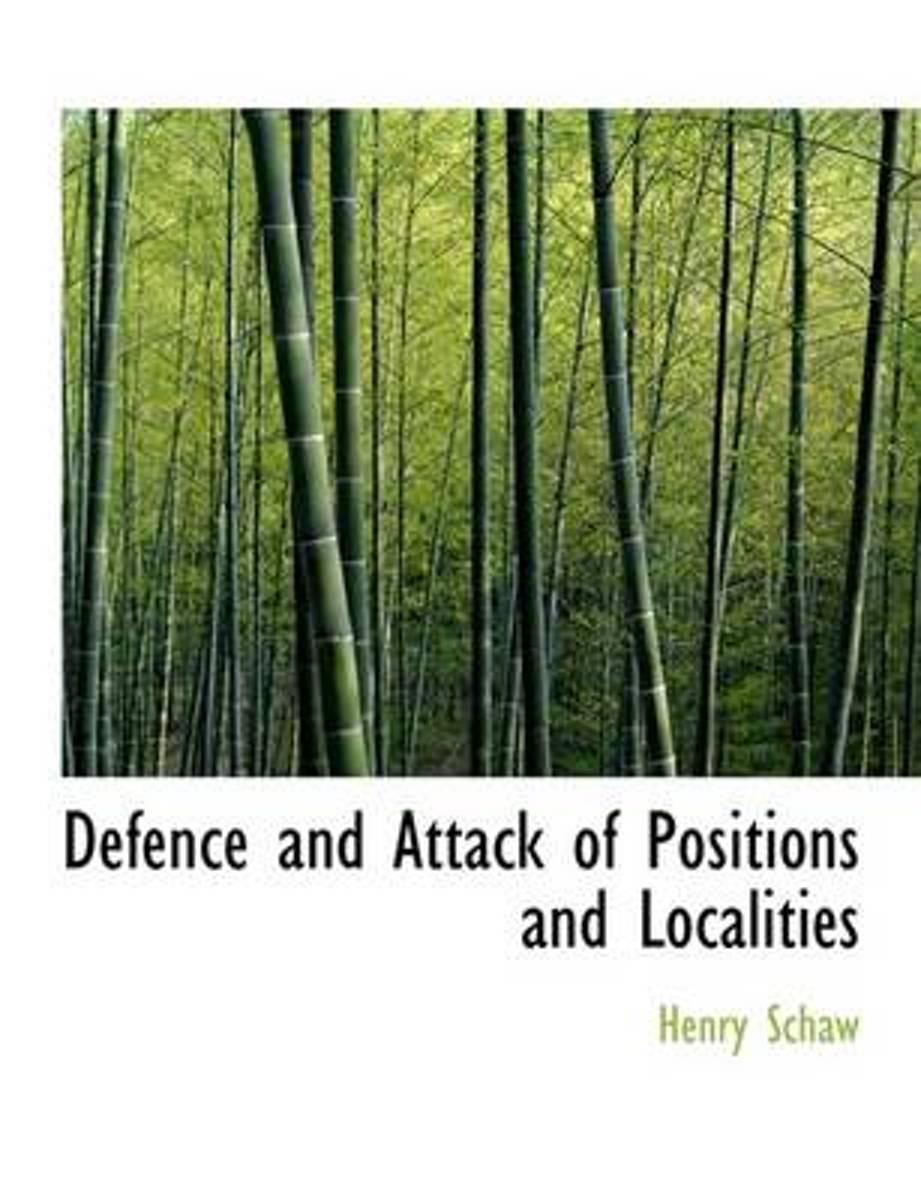 Defence and Attack of Positions and Localities