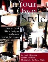 In Your Own Style: The Art Of Creating Wonderful Rooms