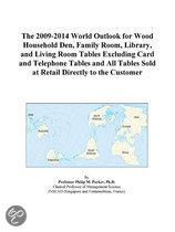 The 2009-2014 World Outlook for Wood Household Den, Family Room, Library, and Living Room Tables Excluding Card and Telephone Tables and All Tables So