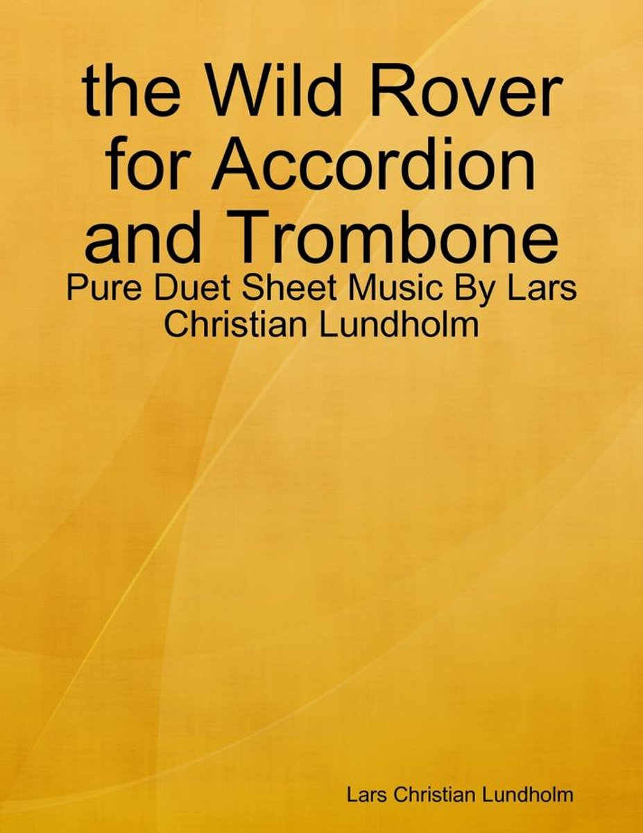 the Wild Rover for Accordion and Trombone - Pure Duet Sheet Music By Lars Christian Lundholm