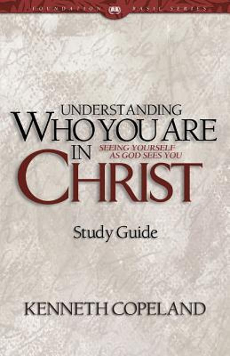 Understanding Who You Are in Christ Study Guide