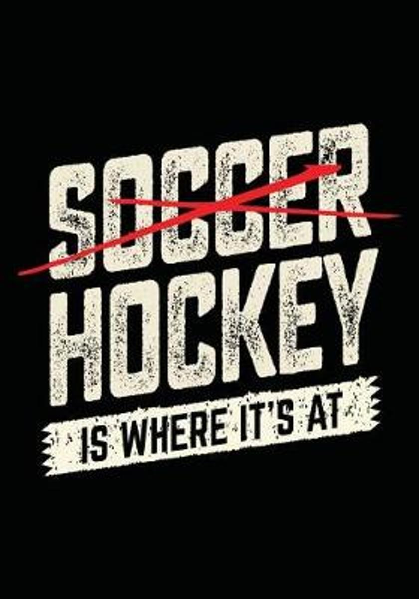 Soccer Hockey Is Where It's at