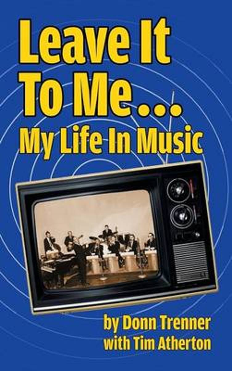 Leave It to Me... My Life in Music (Hardback)