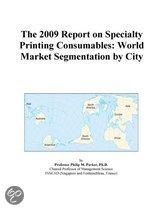 The 2009 Report on Specialty Printing Consumables