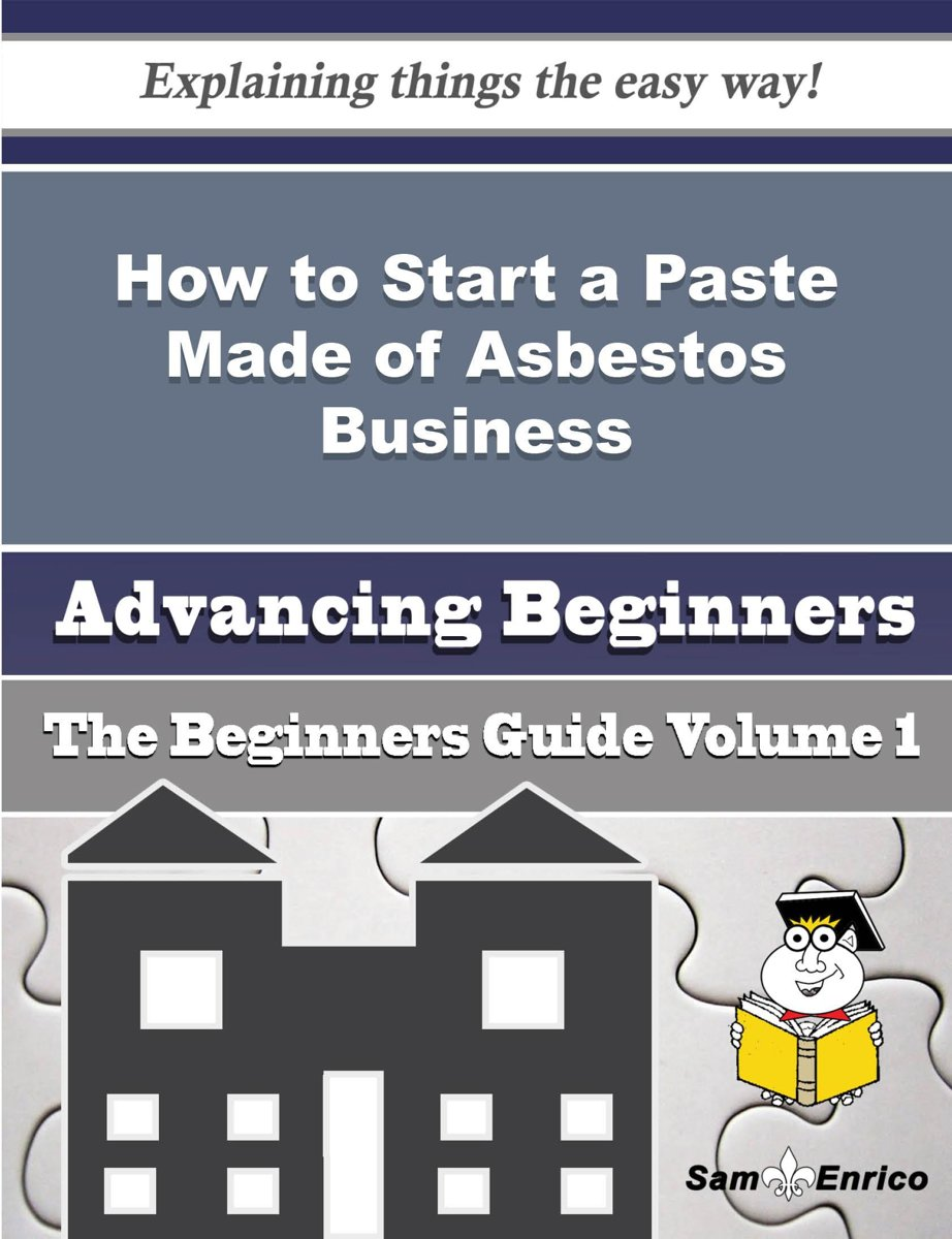 How to Start a Paste Made of Asbestos Business (Beginners Guide)