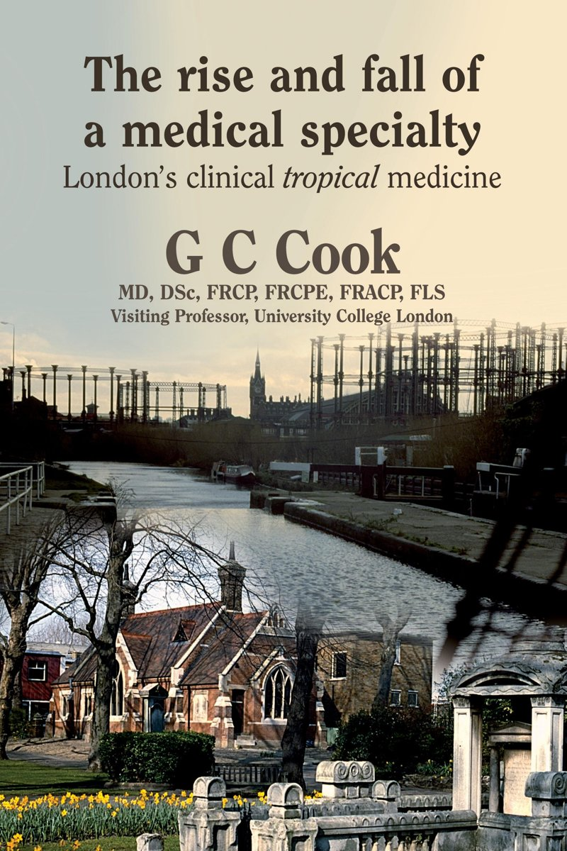 The Rise and Fall of a Medical Specialty: London's Clinical Tropical Medicine