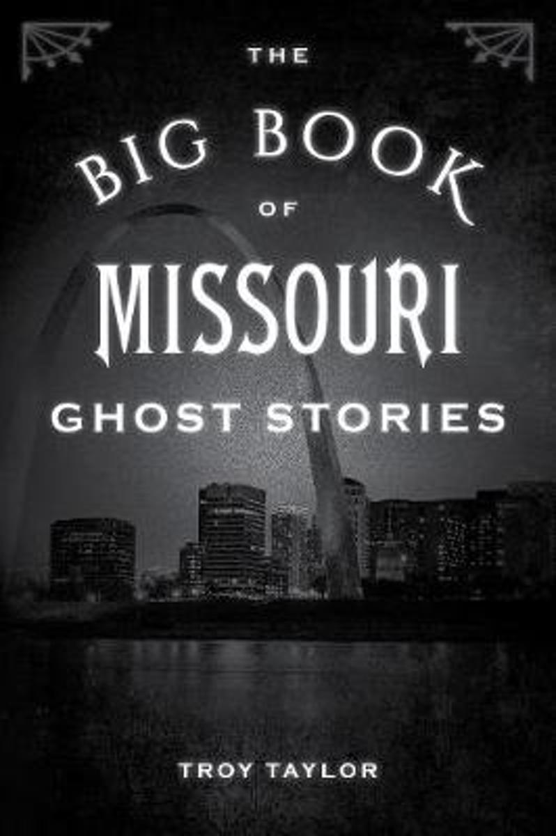 The Big Book of Missouri Ghost Stories