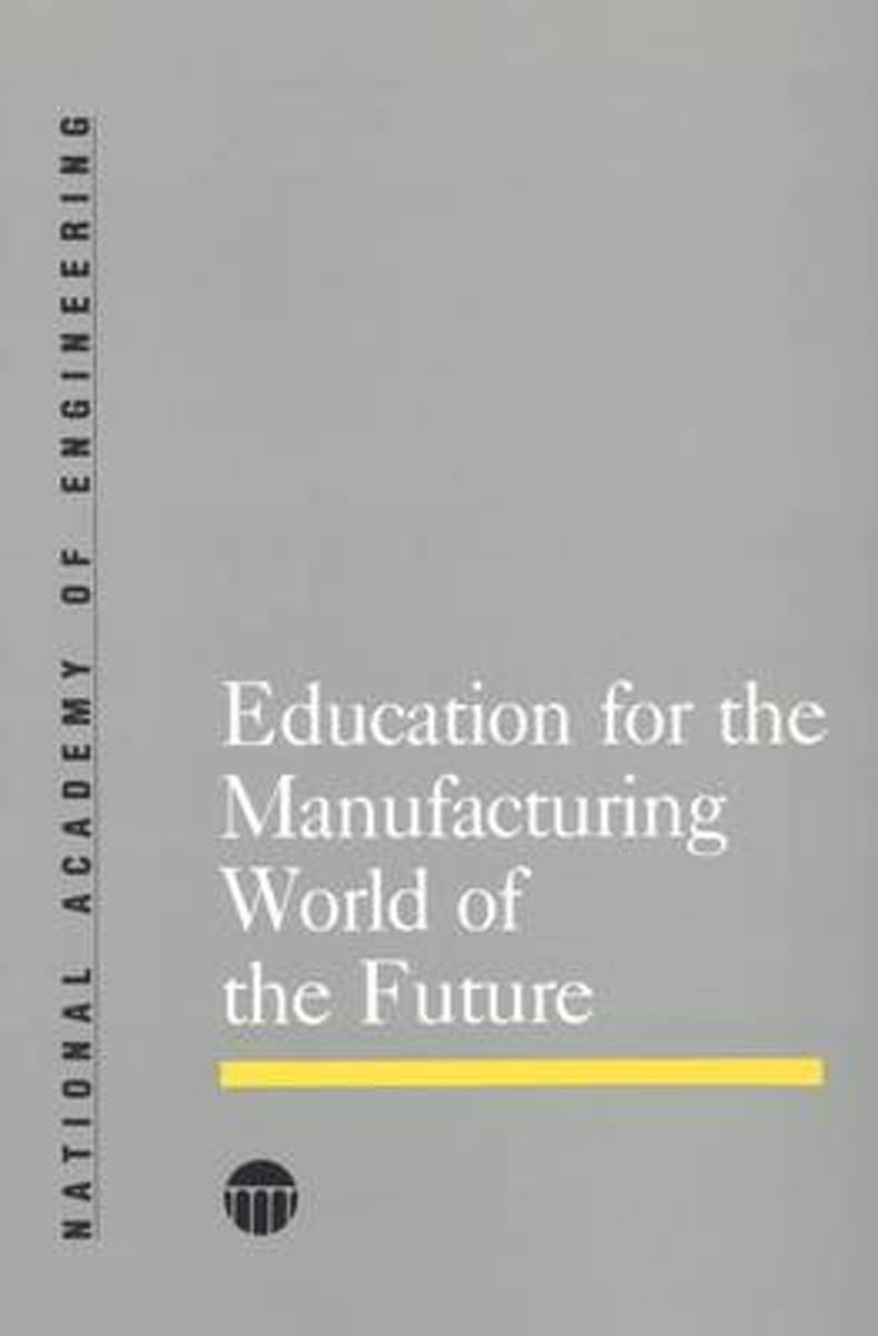 Education for the Manufacturing World of the Future