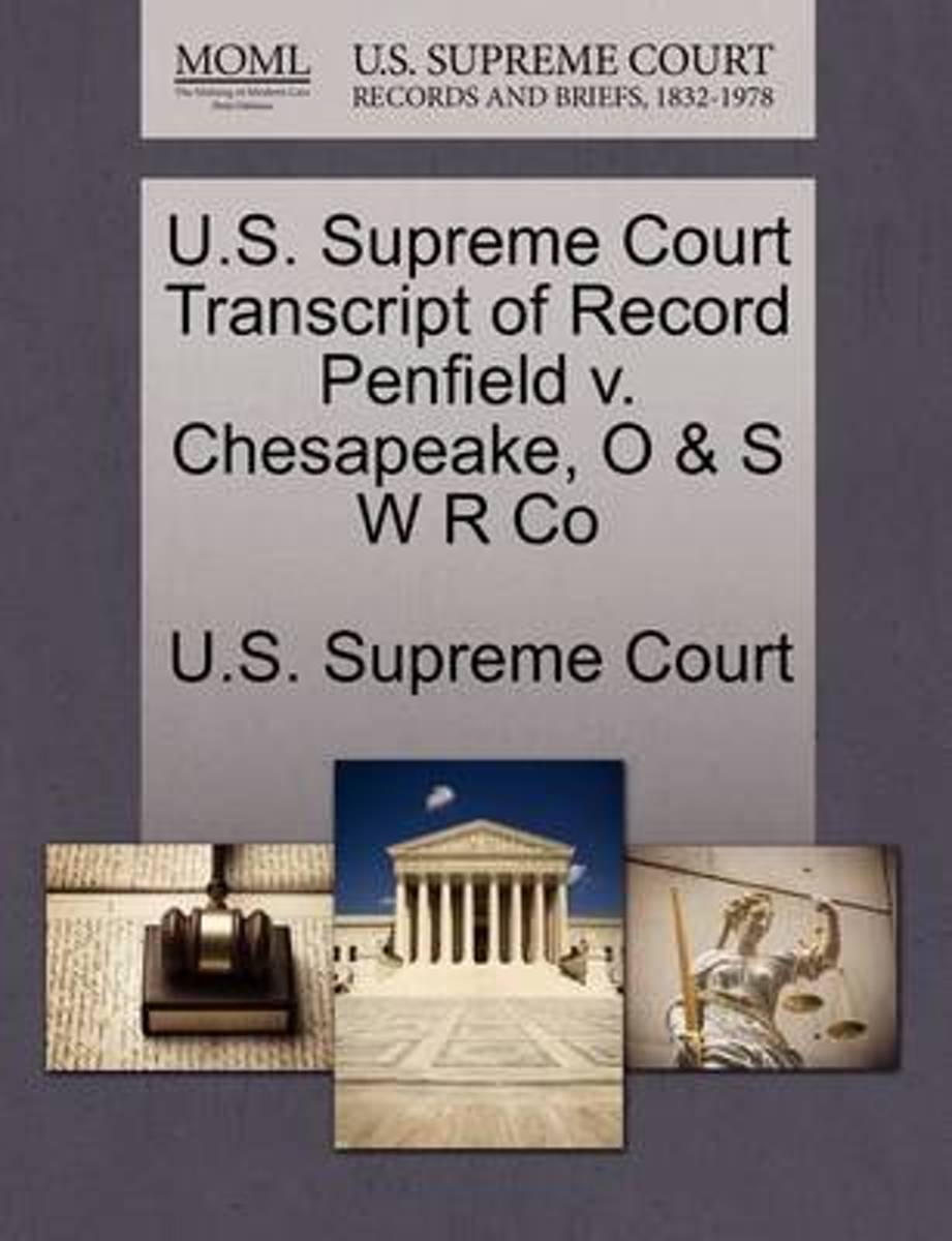 U.S. Supreme Court Transcript of Record Penfield V. Chesapeake, O & S W R Co
